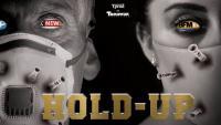 Le film HOLD-UP est sorti ... puis a été censuré