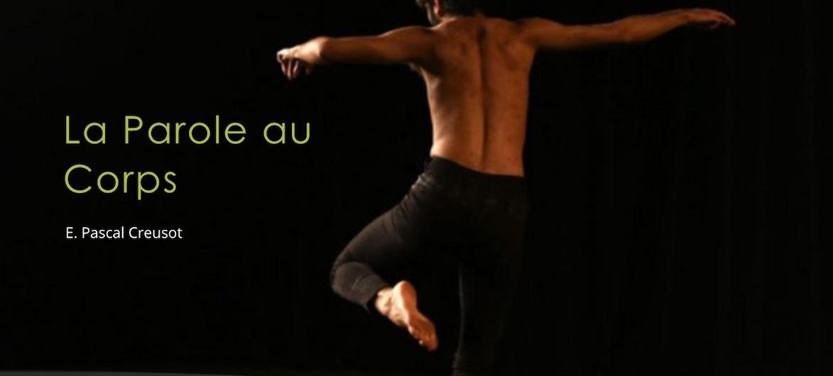 E. Pascal Creusot -  La Parole au Corps  34000 Montpellier