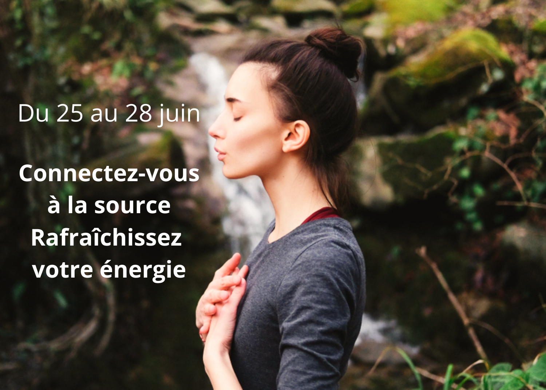 Connectez-vous à la source : rafraîchissez votre énergie