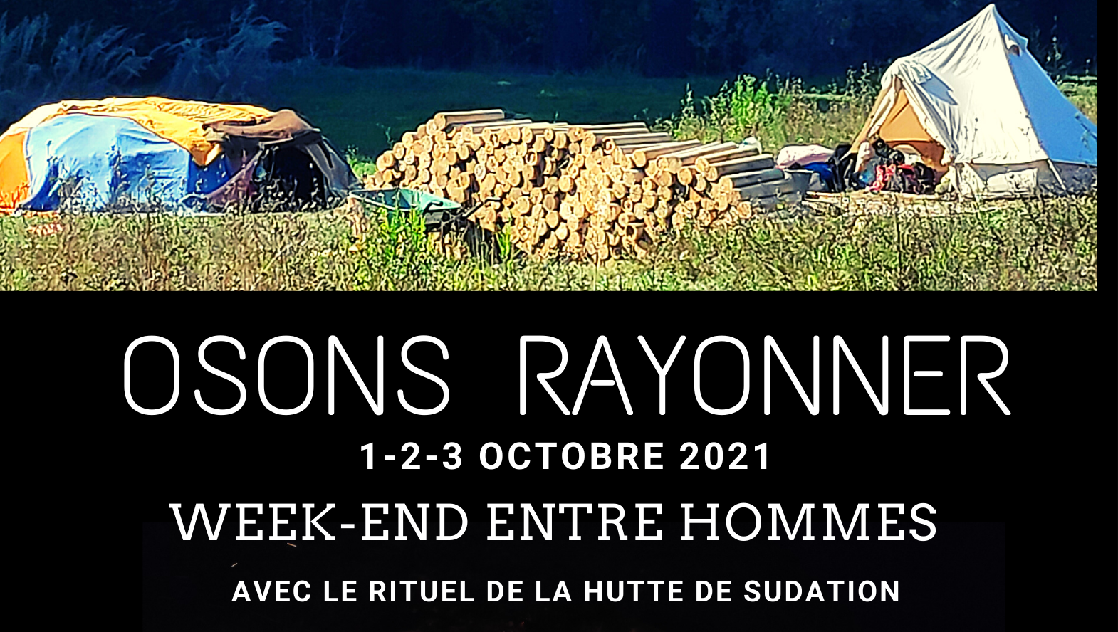 Osons Rayonner : stage homme avec huttes de sudation